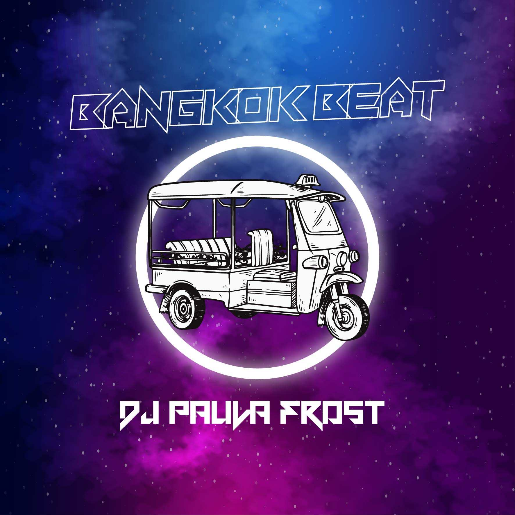 DJ PAULA FROST – BANGKOK BEAT (SINGLE DOWNLOAD)